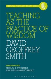 Teaching as the Practice of Wisdom - Smith, David