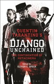 Quentin Tarantinos Django Unchained : The Continuation of Metacinema - Speck, Oliver C.