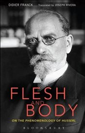 Flesh and Body : On the Phenomenology of Husserl - Franck, Didier