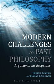 Modern Challenges to Past Philosophy : Arguments and Responses - Sullivan, Thomas D.