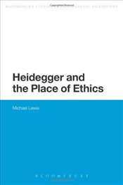 Heidegger and the Place of Ethics - Lewis, Michael