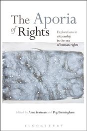 Aporia of Rights : Explorations in Citizenship in the Era of Human Rights - Yeatman, Anna