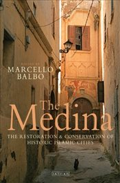 Medina : The Restoration and Conservation of Historic Islamic Cities - Balbo, Marcello