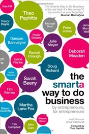 Smarta Way to Do Business :By Entrepreneurs, for Entrepreneurs; Your Ultimate Guide to Starting a Bu - Thomas, Matt
