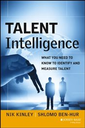 Talent Intelligence : What You Need to Know to Identify and Measure Talent - Kinley, Nik