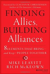 Finding Allies, Building Alliances : 8 Elements That Bring and Keep People Together - Leavitt, Mike