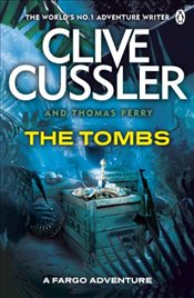 Tombs : FARGO Adventures #4 - Cussler, Clive