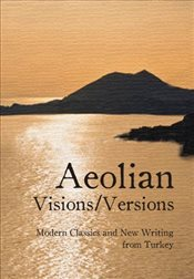 Aeolian Visions/Versions : Modern Classics and New Writing from Turkey - Paker, Saliha