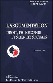 Largumentation : Droit, philosophie et sciences sociales - Collective,