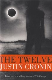 Twelve : Passage Trilogy 2 - Cronin, Justin