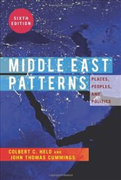 Middle East Patterns : Places, Peoples and Politics 6e - Held, Colbert C.