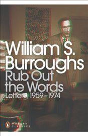 Rub Out the Words : Letters 1959-1974 - Burroughs, William S.
