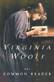 Common Reader - Woolf, Virginia