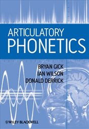 Articulatory Phonetics - Gick, Bryan