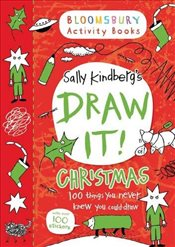 Draw It: Christmas (Bloomsbury Activity Books) - Kindberg, Sally