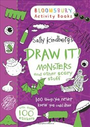 Draw It! Monsters and other scary stuff (Bloomsbury Activity Books) - Kindberg, Sally