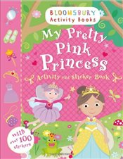 My Pretty Pink Princess Activity and Sticker Book: Bloomsbury Activity Books (Activity & Sticker Boo - Collective,