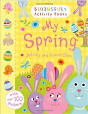 My Spring Activity and Sticker Book: Bloomsbury Activity Books (Holiday Activity and Sticker Books) - Collective,