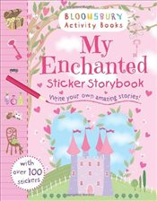 My Enchanted Sticker Storybook (Bloomsbury Activity Books) - Collective,