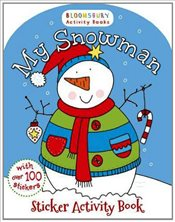 My Snowman Activity and Sticker Book (Bloomsbury Activity Books) - Collective,