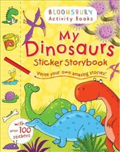 My Dinosaurs Sticker Storybook (Bloomsbury Activity Books) -