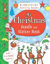My Christmas Doodle and Sticker Book (Bloomsbury Activity Books) - Collective,