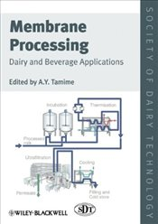 Membrane Processing : Dairy and Beverage Applications  - Tamime, A. Y.