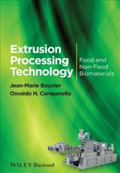 Extrusion Processing Technology : Food and Non-Food Biomaterials - Bouvier, J. M.