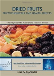 Dried Fruits : Phytochemicals and Health Effects  - Shahidi, Fereidoon