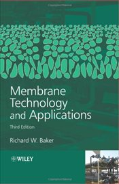 Membrane Technology and Applications - Baker, Richard W.