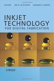 Inkjet Technology for Digital Fabrication - Hutchings, Ian M.