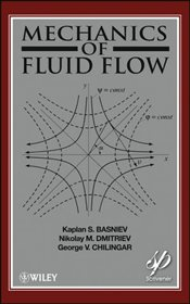 Mechanics of Fluid Flow - Basniev, Kaplan S.
