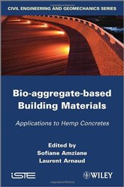 Bio-Aggregate-Based Building Materials : Applications to Hemp Concretes  - Arnaud, Laurent