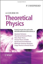 Course in Theoretical Physics - Shepherd, P. John