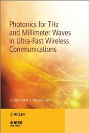 Photonics for THz and Millimeter Waves in Ultra-Fast Wireless Communications - Pan, Ci-Ling