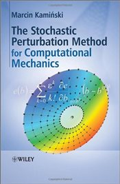 Stochastic Perturbation Method for Computational Mechanics: Practical Applications in Science and En - Kaminski, Marcin