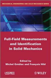 Full-Field Measurements and Identification in Solid Mechanics  - Grediac, Michel