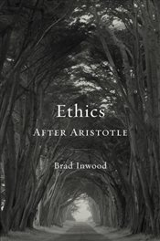 Ethics After Aristotle  - Inwood, Brad