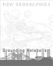 New Geographies  6 : Grounding Metabolism - Ibanez, Daniel