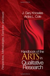 Handbook of the Arts in Qualitative Research: Perspectives, Methodologies, Examples, and Issues -
