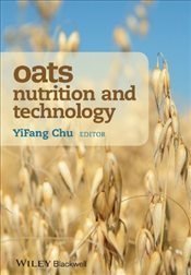 Oats Nutrition and Technology : Heart Health and Beyond - Chu, YiFang
