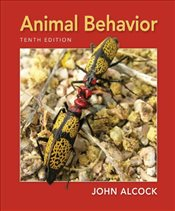 Animal Behavior 10e : An Evolutionary Approach - Alcock, John