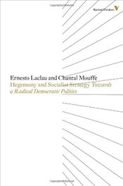 Hegemony and Socialist Strategy : Towards a Radical Democratic Politics - Laclau, Ernesto
