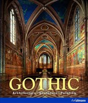Gothic : Architecture, Sculpture, Painting - Toman, Rolf