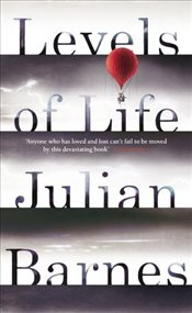 Levels of Life - Barnes, Julian