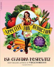 Appetite for Reduction : 125 Fast and Filling Low-Fat Vegan Recipes - Ruscigno, Matthew