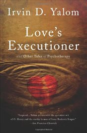 Loves Executioner And Other Tales of Psychotherapy - Yalom, Irvin D.