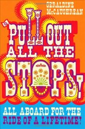 Pull Out All the Stops! - McCaughrean, Geraldine