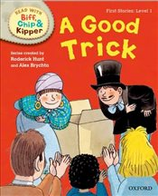 Oxford Reading Tree Read with Biff, Chip and Kipper : Level 1 : A Good Trick  - Hunt, Roderick