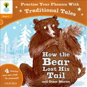 Oxford Reading Tree: Level 6: Traditional Tales Phonics How the Bear Lost His Tail and Other Stories - Hunt, Roderick